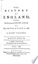 The History of England, from the Invasion of Julius Caesar to the Revolution in 1688. A New Ed