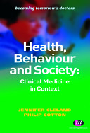 Health  Behaviour and Society  Clinical Medicine in Context