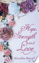 Hope  Strength and Love Book