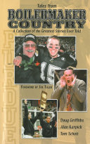 Tales From Boilermaker Country  A Collection of the Greatest Stories Ever Told