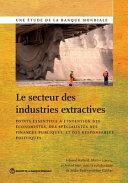 Le Secteur Des Industries Extractives: Points Essentiels A L Intention Des Economistes, Des Specialistes Des Finances Publiques Et Des Responsables Po