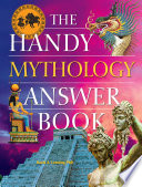 The Handy Mythology Answer Book Book