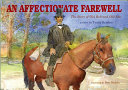 An Affectionate Farewell: The Story of Old Abe and Old Bob