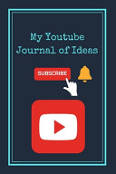 My YouTube Journal Of Ideas