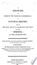 A Discourse on Some of the Principal Desiderata in Natural History, and on the best means of promoting the study of this science in the United States, etc