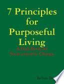 7 Principles For Purposeful Living