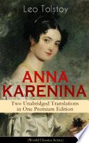 Anna Karenina Two Unabridged Translations In One Premium Edition World Classics Series