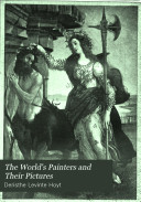 The World s Painters and Their Pictures
