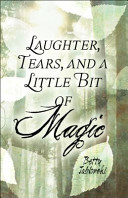 Laughter Tears And A Little Bit Of Magic