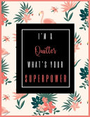 I M A Quilter What S Your Superpower