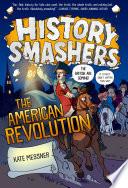 History Smashers  The American Revolution