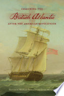 Imagining the British Atlantic after the American Revolution Book PDF
