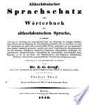 Althochdeutscher Sprachschatz: T. Die mit den Dentalen D (TH), T und Z anlautenden Wörter