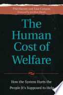 The Human Cost Of Welfare How The System Hurts The People It S Supposed To Help