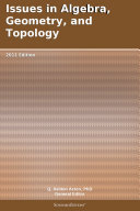 Issues in Algebra, Geometry, and Topology: 2011 Edition [Pdf/ePub] eBook