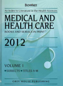 Medical and Health Care Books and Serials in Print 2012