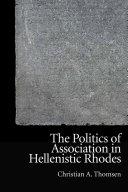 Politics of Association in Hellenistic Rhodes