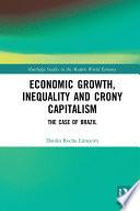 Economic Growth, Inequality and Crony Capitalism
