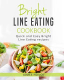 Bright Line Eating: Bright Line Eating Cookbook