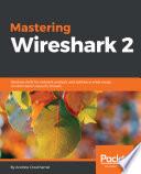 Mastering Wireshark 2