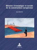 Histoire économique et sociale de la construction européenne