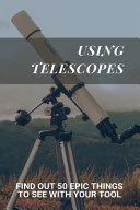 Using Telescopes