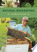"""""""Natural Beekeeping: Organic Approaches to Modern Apiculture, 2nd Edition"""" by Ross Conrad, Gary Paul Nabhan"""