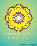 Stress Less Coloring   Mandalas