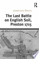 The Last Battle on English Soil, Preston 1715