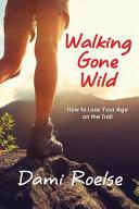 Walking Gone Wild