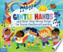 Gentle Hands and Other Sing Along Songs for Social Emotional Learning