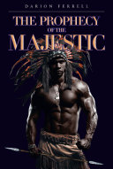 The Prophecy of the Majestic Pdf/ePub eBook