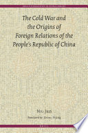 The Cold War And The Origins Of Foreign Relations Of People S Republic Of China