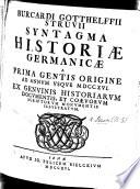 B.G.S. Syntagma Historiae Germanicae a prima gentis origine ad annum usque MDCCXVI., etc