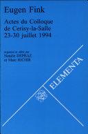 Eugen Fink: actes du Colloque de Cerisy-la-salle, 23-30 ...