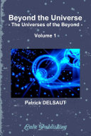 Beyond the Universe - Volume 1 (Black and White)