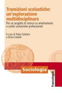Transizioni scolastiche: un'esplorazione multidisciplinare. Per un progetto di ricerca su orientamento e scelte scolastiche e professionali