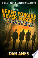 Never Forgive Never Forget  Jack Reacher s Special Investigators  4