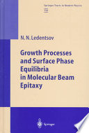 Growth Processes and Surface Phase Equilibria in Molecular Beam Epitaxy Book