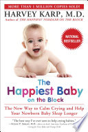 """""""The Happiest Baby on the Block: The New Way to Calm Crying and Help Your Newborn Baby Sleep Longer"""" by Harvey Karp, M.D."""