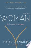 """Woman: An Intimate Geography"" by Natalie Angier"
