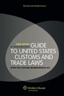 Guide to United States Customs and Trade Laws