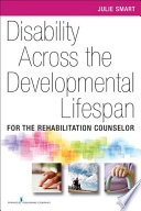 """Disability Across the Developmental Life Span: For the Rehabilitation Counselor"" by Julie Smart, PhD"