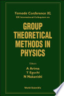 Group Theoretical Methods In Physics - Proceedings Of The Yamada Conference Xl And Xx International Colloquium