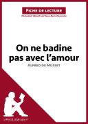 On ne badine pas avec l'amour d'Alfred de Musset (Fiche de lecture) ebook