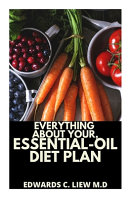 Everything about Your, Essential-Oil Diet Plan