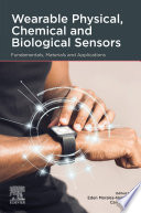 Wearable Physical  Chemical and Biological Sensors