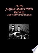 The Jason Martinko Revue  the Complete Lyrics Book