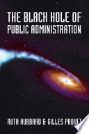 The Black Hole of Public Administration