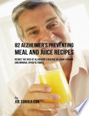 82 Alzheimer   s Preventing Meal and Juice Recipes  Reduce the Risk of Alzheimer   s Disease By Using Vitamin and Mineral Specific Foods